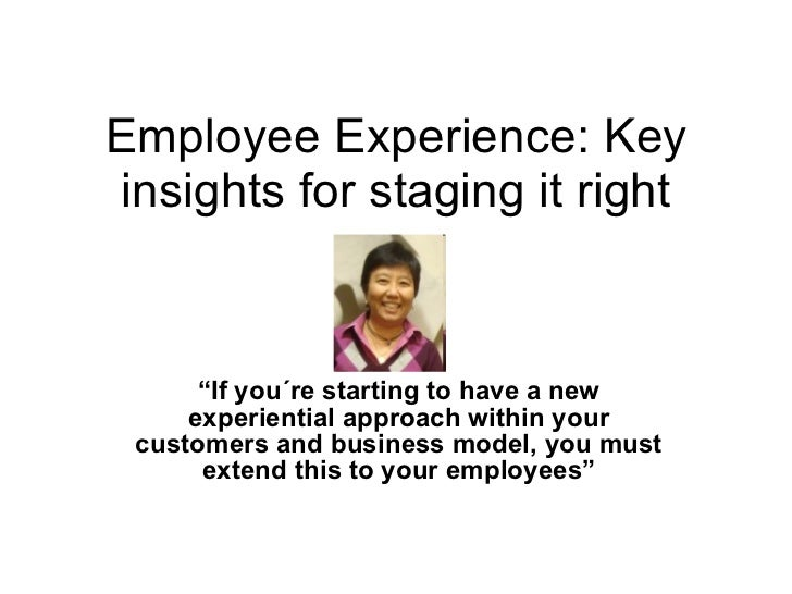 """Employee Experience: Key insights for staging it right """" If you´re starting to have a new experiential approach within you..."""