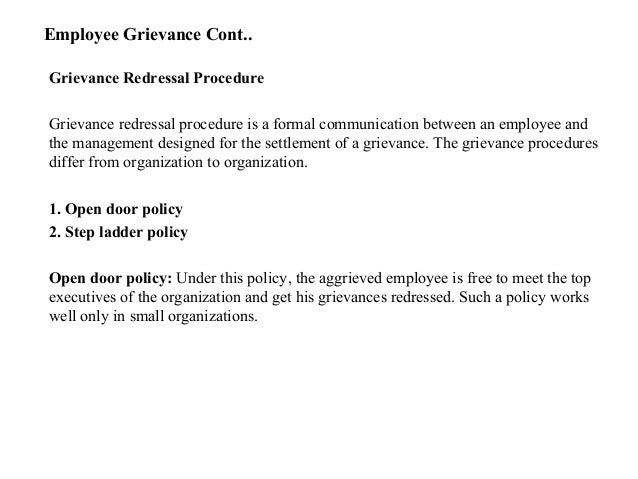 """employee grievances essay Pigors and myers have differentiated the terms dissatisfaction, complaint and grievance according to them dissatisfaction is """"anything that disturbs an employee, whether or not he expresses his unrest in words"""" and complaint is a """"spoken or written dissatisfaction brought to the attention of t."""