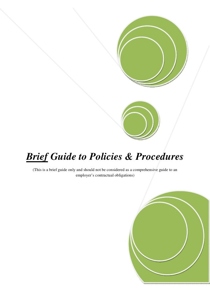 Brief Guide to Policies & Procedures  (This is a brief guide only and should not be considered as a comprehensive guide to...