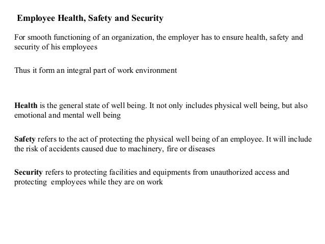 Employee Health, Safety and SecurityFor smooth functioning of an organization, the employer has to ensure health, safety a...