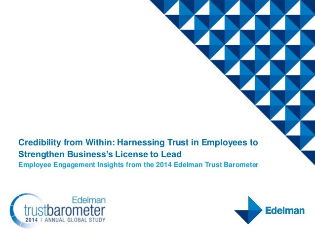 Credibility from Within: Harnessing Trust in Employees to Strengthen Business's License to Lead Employee Engagement Insigh...
