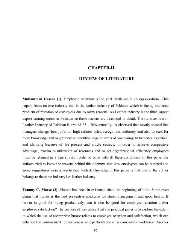 CHAPTER-II REVIEW OF LITERATURE Muhammad Hassan (1): Employee retention is the vital challenge in all organizations. This ...