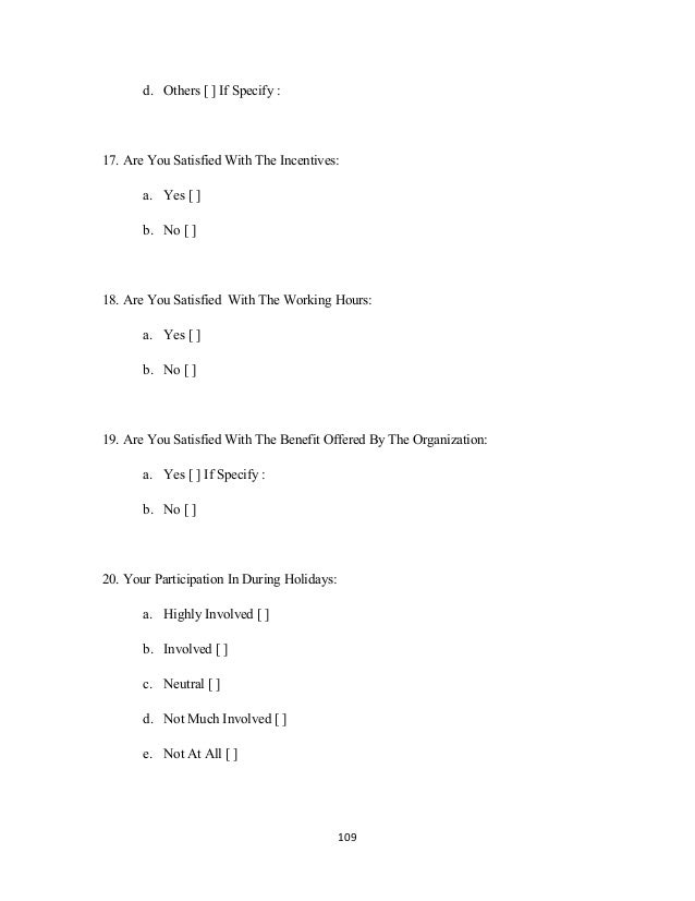 d. Others [ ] If Specify : 17. Are You Satisfied With The Incentives: a. Yes [ ] b. No [ ] 18. Are You Satisfied With The ...