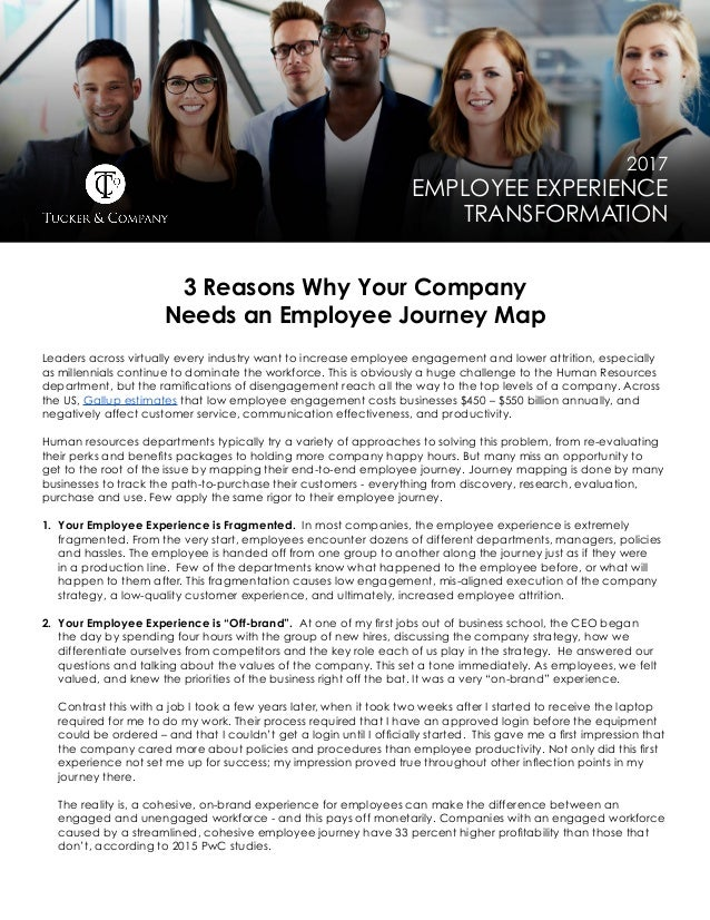 2017 EMPLOYEE EXPERIENCE TRANSFORMATION 3 Reasons Why Your Company Needs an Employee Journey Map Leaders across virtually ...