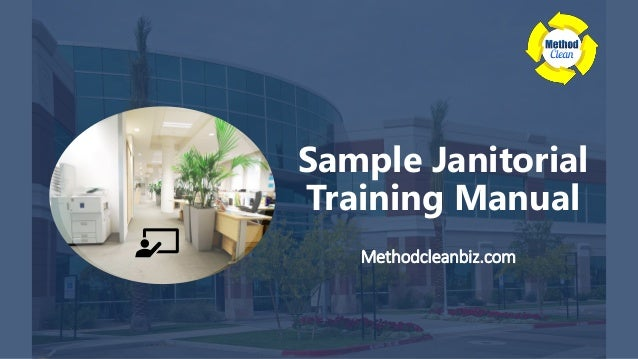 janitorial service training manual rh slideshare net Janitorial Equipment and Supplies janitorial training guide