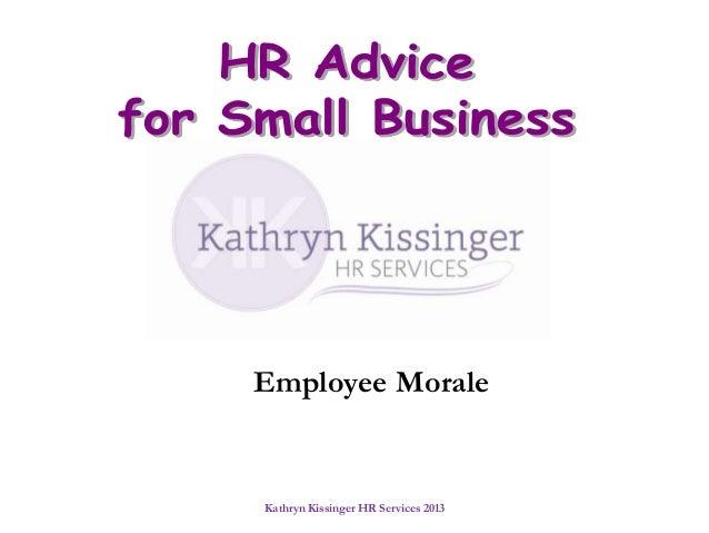 Kathryn Kissinger HR Services 2013Employee Morale