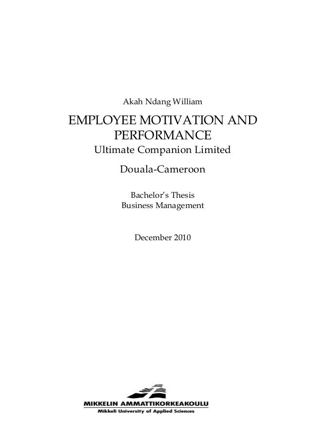 Akah Ndang William EMPLOYEE MOTIVATION AND PERFORMANCE Ultimate Companion Limited Douala-Cameroon Bachelor's Thesis Busine...