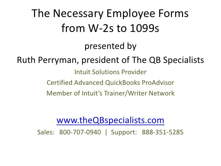 The Necessary Employee Forms         from W-2s to 1099s                 presented by Ruth Perryman, president of The QB Sp...