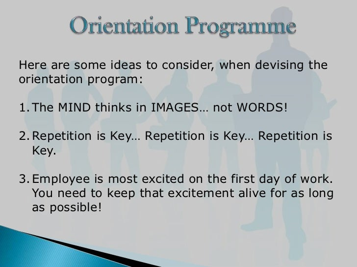designing an orientation and training program essay Twelve steps for designing effective training  we are often called upon to design our own training based on  (enough to become at ease with the program),.
