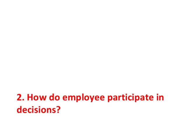 employee perception on workers participation Employees perceptions about knowledge sharing impacts on organizational practices   key-words: - knowledge, organizations, organizational practices, sharing processes, case study, employees perceptions  1 introduction  the main subject of this article is the identification  employee participation, knowledge management.