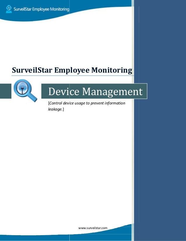 Device [Control device usage to prevent information leakage.] SurveilStar Employee Monitor www.surveilstar.com Device Mana...