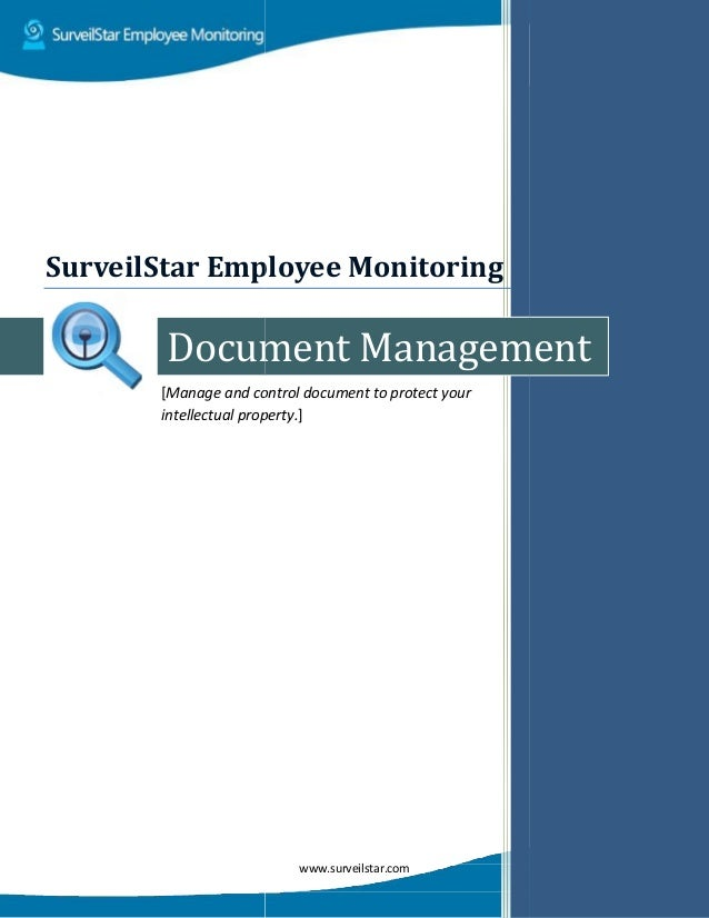 Document [Manage and control document to protect your intellectual property SurveilStar Employee Monitor www.surveilstar.c...