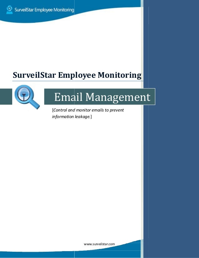 Email [Control and monitor emails to prevent information leakage SurveilStar Employee Monitor www.surveilstar.com Email Ma...
