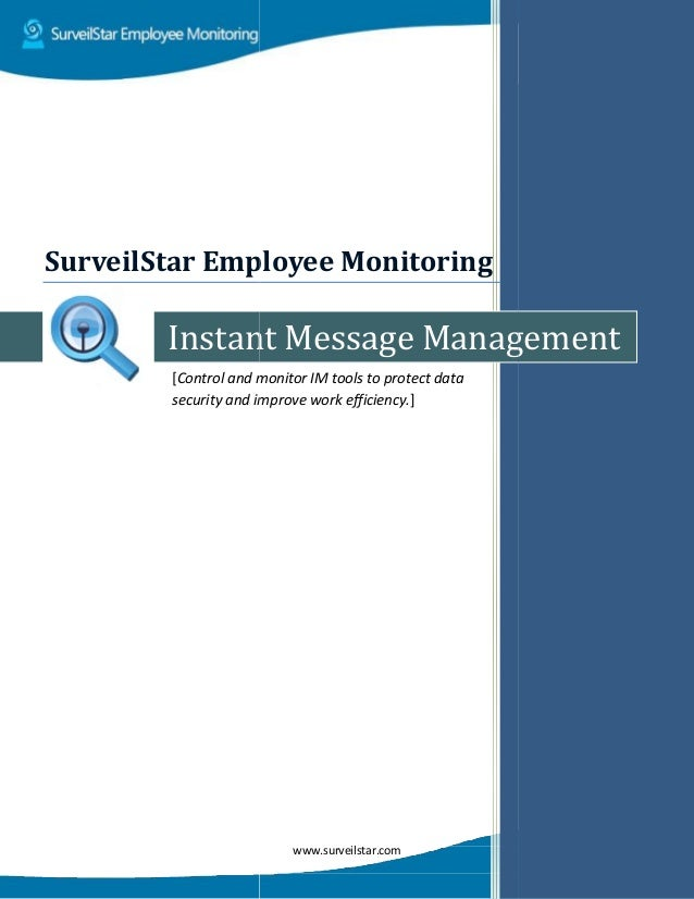 Instant Messag [Control and monitor IM tools to protect data security and improve work efficiency SurveilStar Employee Mon...