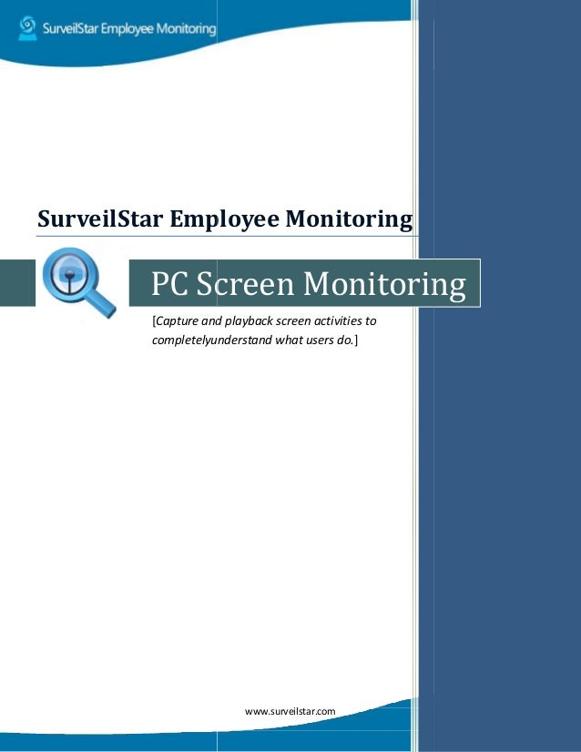 PC Screen Monitoring [Capture and playback screen activities to completelyunderstand what users do SurveilStar Employee Mo...