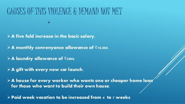 CAUSES OF THIS VIOLENCE & DEMAND NOT MET     A five fold increase in the basic salary.   A monthly convenyance allowanc...