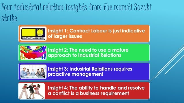 Four industrial relation insights from the maruti Suzuki  strike  Insight 1: Contract Labour is just indicative  of larger...