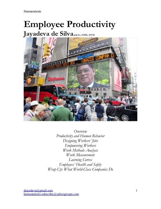 Humantalents Employee Productivity Jayadeva de Silva.M.Sc, FIPM, FITD Overview Productivity and Human Behavior Designing W...