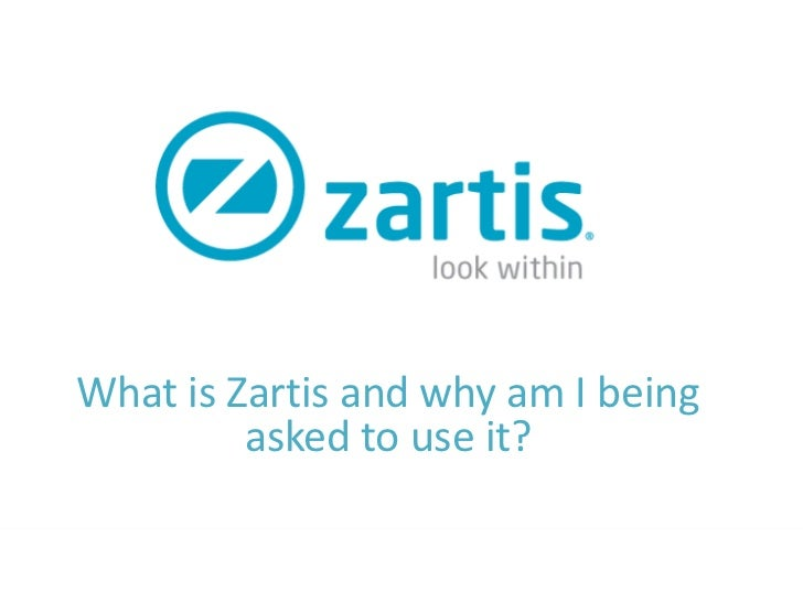What is Zartis and why am I being         asked to use it?