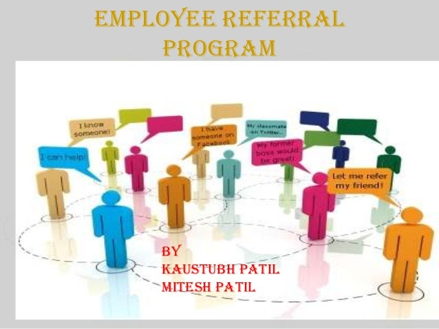 EMPLOYEE REFERRAL    PROGRAM    BY    KAUSTUBH PATIL    MITESH PATIL