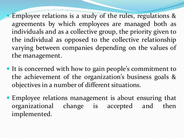 employee relations 2 essay What is employee relations  an organization can't perform only with the help of chairs, tables, fans or other non living entities it needs human beings who work together and perform to achieve the goals and objectives of the organization.