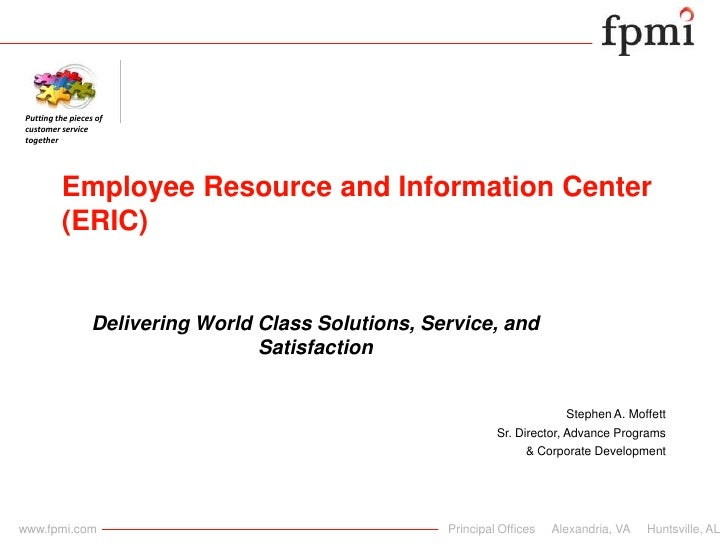 Putting the pieces of customer service together<br />Employee Resource and Information Center (ERIC)<br />Delivering Worl...