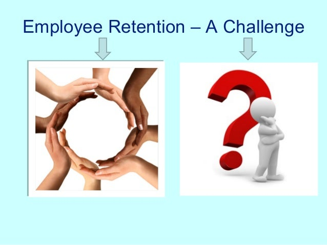 Employee Retention – A Challenge