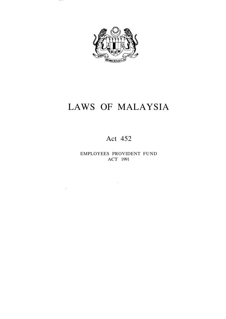 LAWS OF MALAYSIA            Act 452   EMPLOYEES PROVIDENT FUND          ACT 1991
