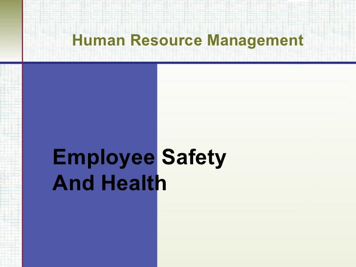 Human Resource Management Employee Safety  And Health