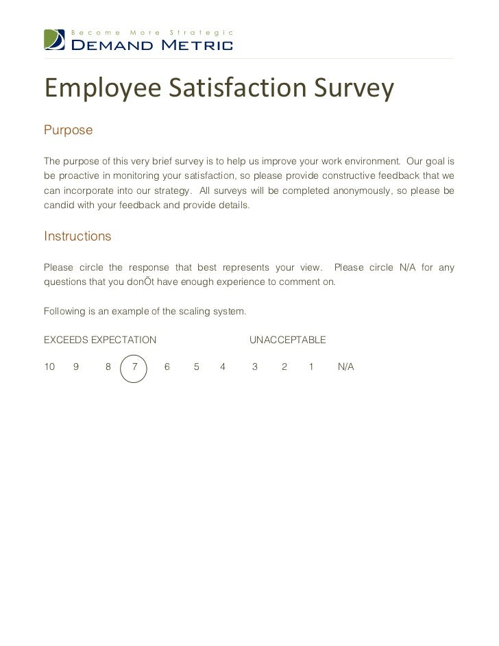 Employee Satisfaction SurveyPurposeThe purpose of this very brief survey is to help us improve your work environment. Our ...