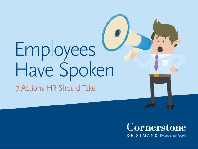 Employees Have Spoken - 7 Actions HR Should Take