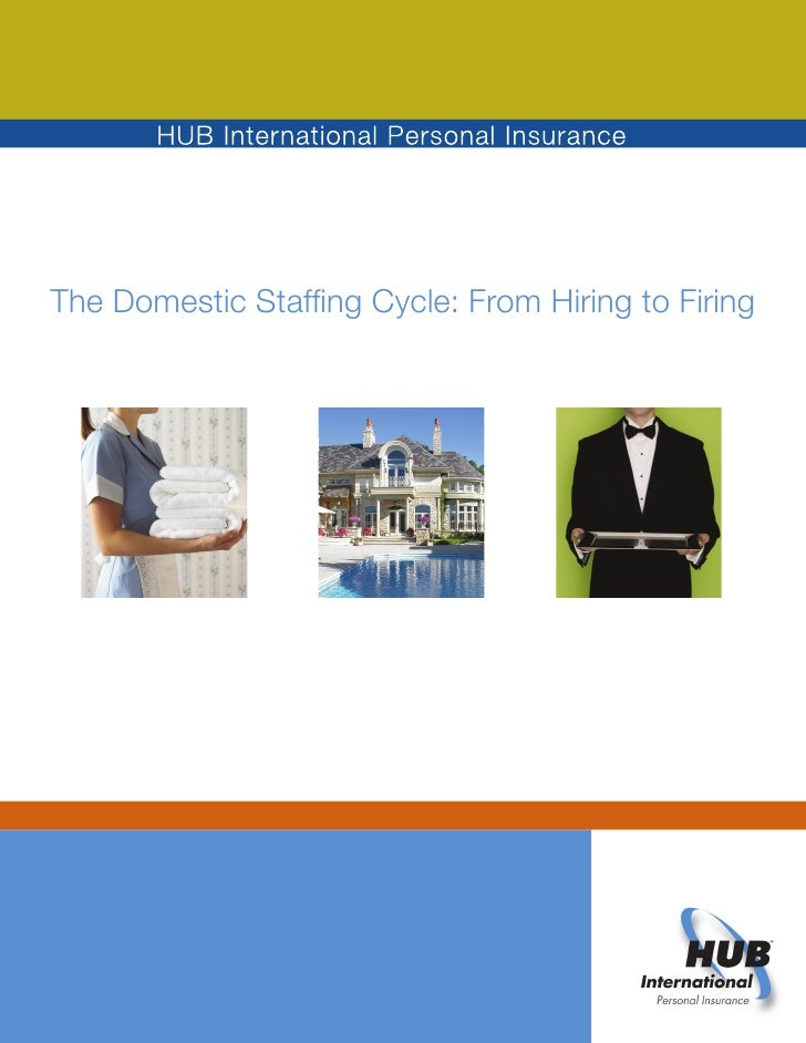 The Domestic Staffing Cycle: From Hiring to Firing