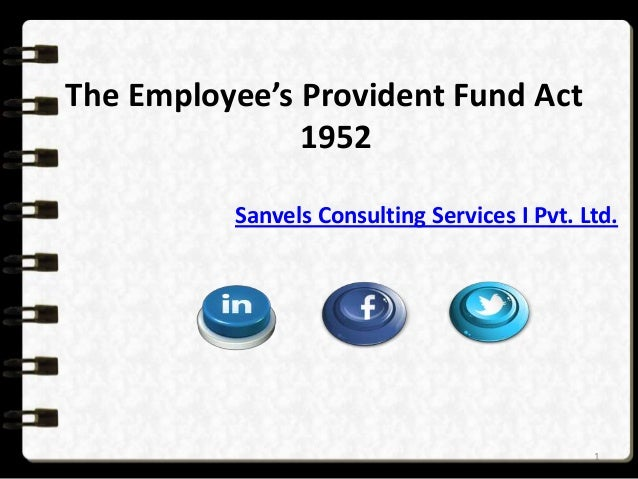 The Employee's Provident Fund Act 1952 Sanvels Consulting Services I Pvt. Ltd.  1