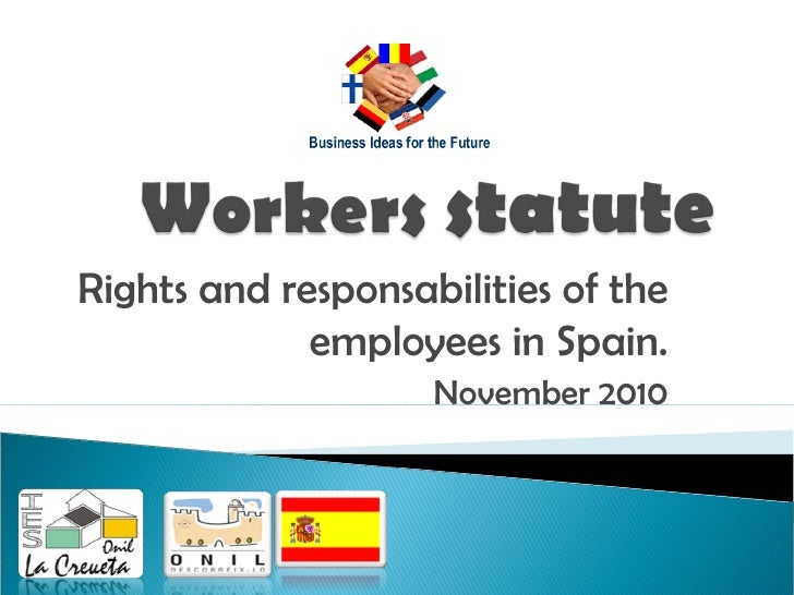 Rights and responsabilities of the             employees in Spain.                    November 2010