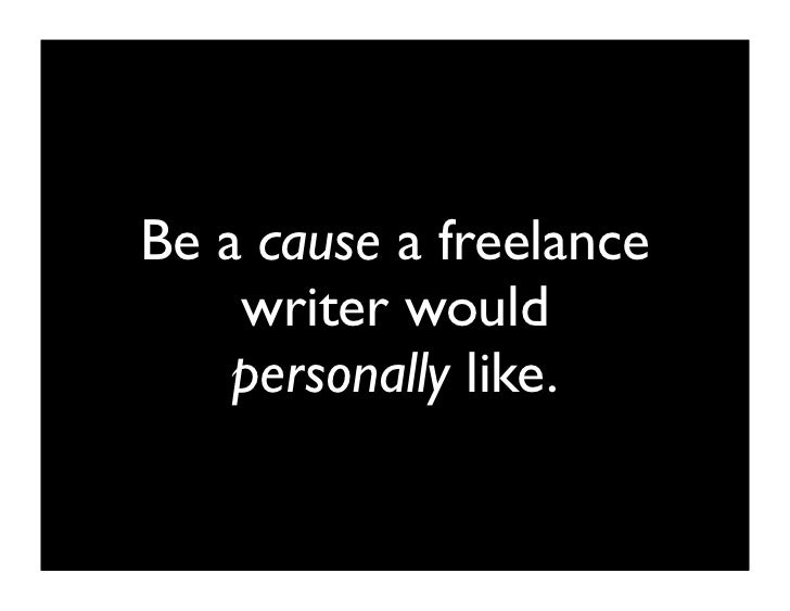 Freelancers have to  pitch stories to an  editor to get paid.
