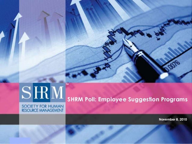 SHRM Poll: Employee Suggestion Programs November 8, 2010