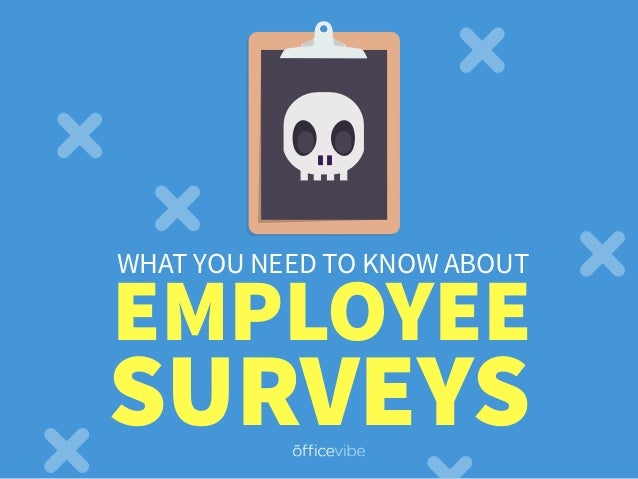 SURVEYS EMPLOYEE WHAT YOU NEED TO KNOW ABOUT