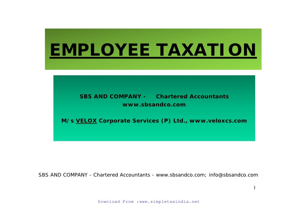 EMPLOYEE TAXATION              SBS AND COMPANY -  Chartered Accountants                         www.sbsandco.com       M/s...