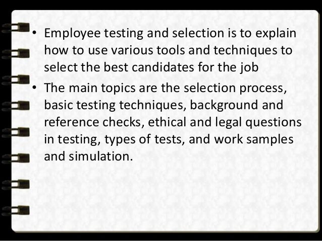 employee testing selection Employment tests and selection procedures employers often use tests and other selection procedures to screen applicants for hire and employees for promotion.