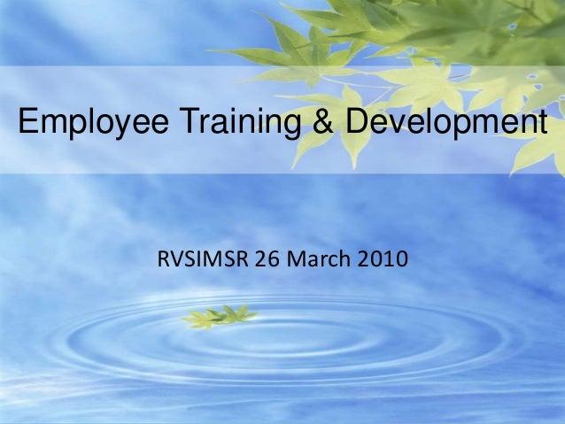 www.edventures1.com | training@edventures1.com | +91-9787-55-55-44 Employee Training & Development RVSIMSR 26 March 2010