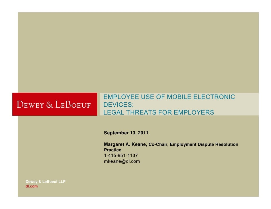 EMPLOYEE USE OF MOBILE ELECTRONIC                      DEVICES:                      LEGAL THREATS FOR EMPLOYERS          ...