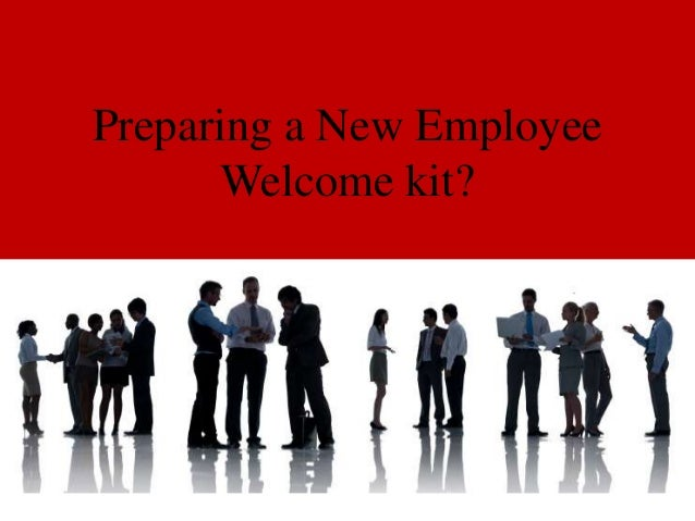 Preparing a New Employee Welcome kit?