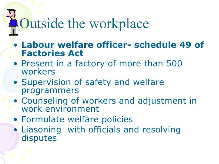 labour welfare synopsis Health safety & welfare measures for apprentices as per factories act or mines act as the case may be when undergoing training  12 months as contract labour.
