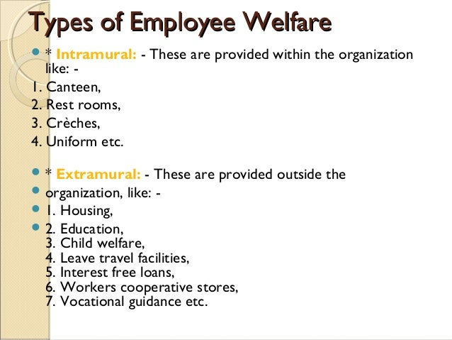 employee welfare programs Unemployment insurance programs pay money to workers who group health plans must provide covered employees and their families welfare or temporary.