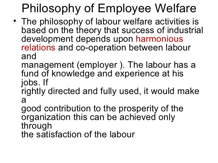 employee welfare Employee welfare : employee welfare employee welfare is a comprehensive term including various services, benefits, facilities offered to employees to employer.
