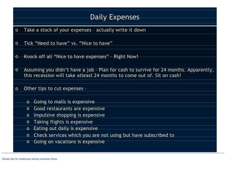 "Daily Expenses <ul><li>Take a stock of your expenses – actually write it down </li></ul><ul><li>Tick ""Need to have"" vs. ""N..."