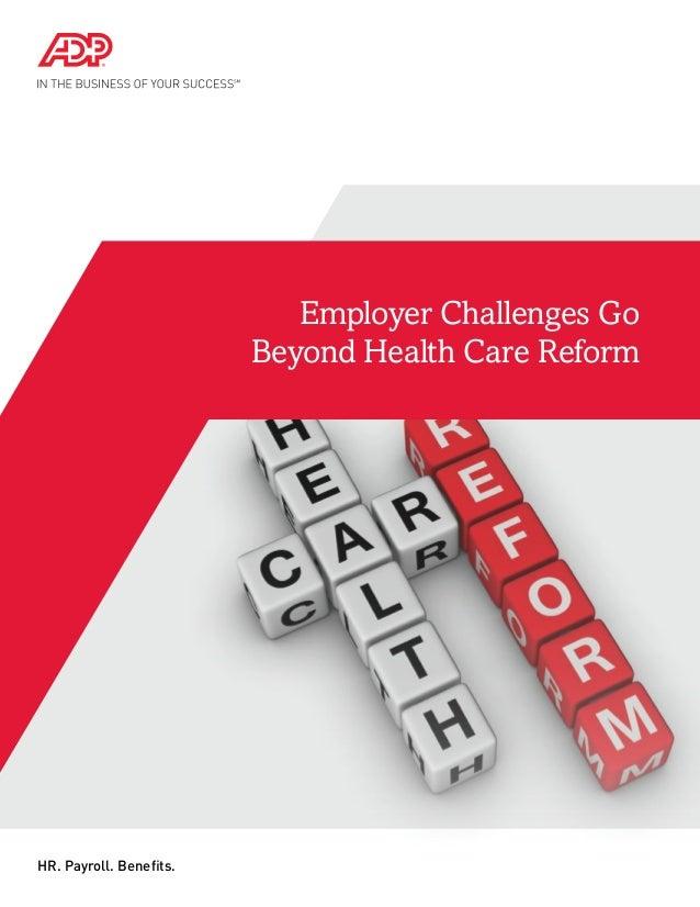 Employer Challenges GoBeyond Health Care ReformHR. Payroll. Benefits.