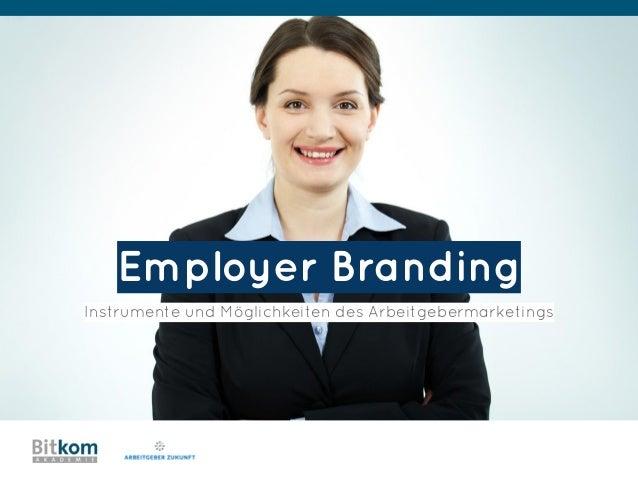 Employer Branding Instrumente und Möglichkeiten des Arbeitgebermarketings