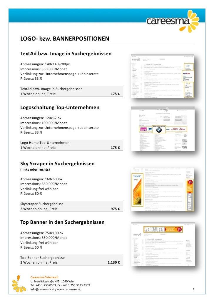LOGO- bzw. BANNERPOSITIONEN  TextAd bzw. Image in Suchergebnissen Abmessungen: 140x140-200px Impressions: 360.000/Monat Ve...