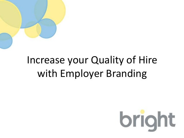 Increase your Quality of Hire  with Employer Branding